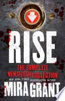 Rise - The Complete Newsflesh Collection by Mira Grant