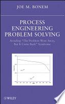Process Engineering Problem Solving