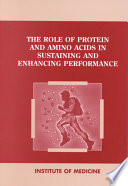 The Role Of Protein And Amino Acids In Sustaining And Enhancing Performance book