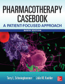 Pharmacotherapy Casebook  A Patient Focused Approach  9 E