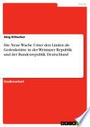 Die Neue Wache Unter den Linden als Gedenkstätte in der Weimarer Republik und der Bundesrepublik Deutschland