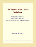 The Soul of Man Under Socialism  Webster s French Thesaurus Edition