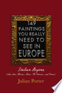 149 Paintings You Really Should See In Europe Italian Regions Other Than Florence Rome The Vatican And Venice