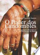 O poder dos candomblés: perseguição e resistência no Recôncavo da Bahia
