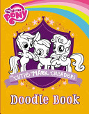 My Little Pony: The Cutie Mark Crusaders Doodle Book