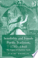 Sensibility and Female Poetic Tradition  1780 1860