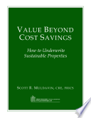 Value Beyond Cost Savings  How to Underwrite Sustainable Properties