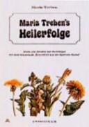 Maria Treben s Heilerfolge