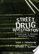 Street Drug Investigation