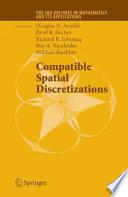 Compatible Spatial Discretizations