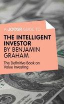 A Joosr Guide To Intelligent Investor By Benjamin Graham