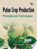 Pulse Crop Production   Principles and Technologies