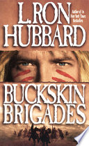 Buckskin Brigades An Authentic Adventure of Native American Blood and Passion
