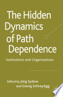 The Hidden Dynamics Of Path Dependence