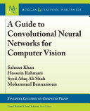 A Guide To Convolutional Neural Networks For Computer Vision book