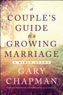 A Couple's Guide to a Growing Marriage Book