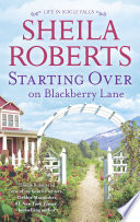 Starting Over On Blackberry Lane  Life in Icicle Falls  Book 10