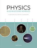 Physics in 50 Milestone Moments