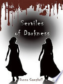 Serviles of Darkness