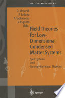 Field Theories for Low Dimensional Condensed Matter Systems