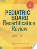 Pediatric Board Recertification Review