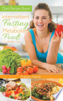 Diet Recipe Book  Intermittent Fasting and Metabolism Foods for Weight Loss