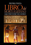 Libro dei morti egiziano  Libro per uscire nel giorno