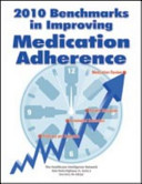 2010 Benchmarks in Improving Medication Adherence