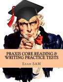 Praxis Core Reading   Writing Practice Tests