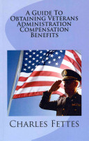 A Guide to Obtaining Veterans Administration Compensation Benefits