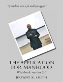 The Application for Manhood Workbook