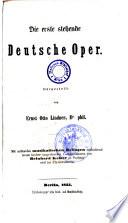 Die    erste stehende deutsche Oper