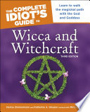 The Complete Idiot's Guide To Wicca And Witchcraft, 3rd Edition : and frequently recommended book on wiccan...