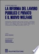 La riforma del lavoro pubblico e privato e il nuovo welfare