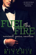 Fuel the Fire by Krista Ritchie
