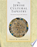 The Jewish Cultural Tapestry   International Jewish Folk Traditions