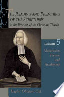 The Reading and Preaching of the Scriptures in the Worship of the Christian Church, Volume 5 Worship Of The Christian Church Is
