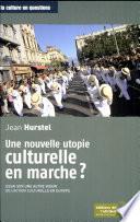 Une nouvelle utopie culturelle en marche ?