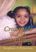 Crossroads To Life And Living