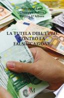 La tutela dell Euro contro la falsificazione