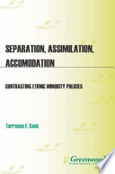 Separation  Assimilation  or Accommodation  Contrasting Ethnic Minority Policies