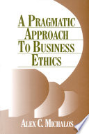 A Pragmatic Approach to Business Ethics