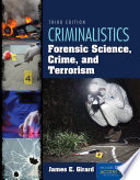 Criminalistics: Forensic Science, Crime, and Terrorism