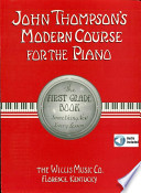 John Thompson s Modern Course for the Piano   First Grade