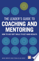 The Leader s Guide to Coaching   Mentoring
