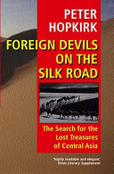 Foreign Devils on the Silk Road China Was Once The Greatest Thoroughfare On Earth