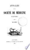 Annales De La Société De Médecine D'Anvers : ...