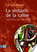 La sintaxis de la carne  Pablo Picasso y Marie Th  r  se Walter