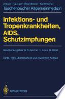 Infektions- und Tropenkrankheiten, AIDS, Schutzimpfungen