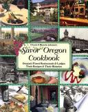 Chuck and Blanche Johnson s Savor Oregon Cookbook